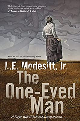 "Coming Soon! ""The One-Eyed Man: A Fugue, With Winds and Accompaniment"" by L. E. Modesitt"
