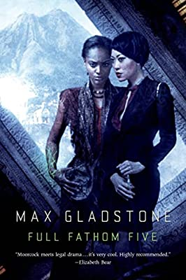 BOOK REVIEW: Full Fathom Five by Max Gladstone