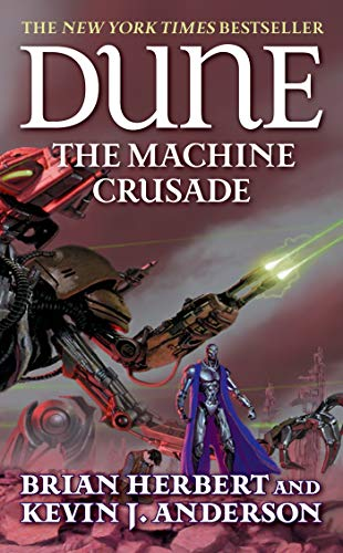Dune: The Machine Crusade, Herbert, Brian; Anderson, Kevin J.