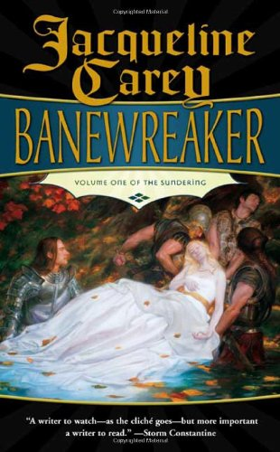 Banewreaker: Volume I of The Sundering, Carey, Jacqueline
