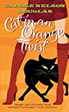 Cat in an Orange Twist (A Midnight Louie Mystery) by Carole Nelson Douglas
