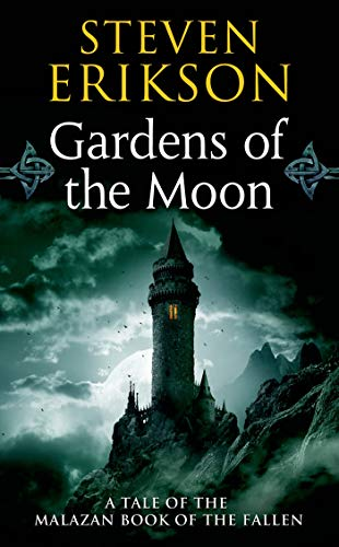 Gardens of the Moon (The Malazan Book of the Fallen, Vol. 1)