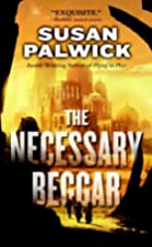 cover art for the Necessary Beggar, featuring a small group of people walking away from a vast desert city rendered in shades of gold with many black shadows in the foreground