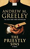 The Priestly Sins by Andrew Greeley