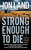 Strong Enough to Die by Jon Land