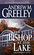 The Bishop at the Lake by Andrew Greeley