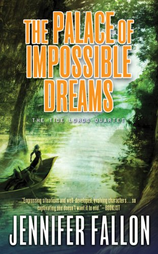 The Palace of Impossible Dreams (Tide Lords Quartet)