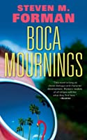 Boca Mournings by Steven M. Forman