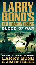 Blood of War by Larry Bond and Jim DeFelice