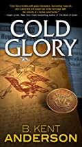 Cold Glory by B. Kent Anderson
