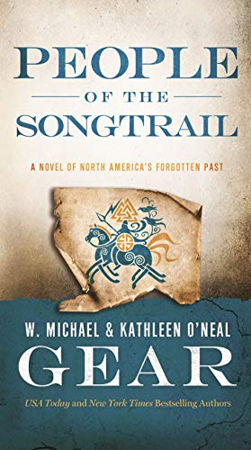 People of the Songtrail: A Novel of North America's Forgotten Past, Gear, Kathleen O'Neal; Gear, W. Michael