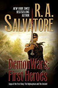 GIVEAWAY REMINDER:  Win a Copy of DEMONWARS: FIRST HEROES by R.A. Salvatore