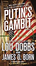 Putin's Gambit by Lou Dobbs and James O. Born