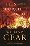 This Scorched Earth: A Novel of the Civil War