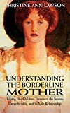 Understanding the Borderline Mother