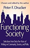 Buy A Functioning Society: Selections from Sixty-Five Years of Writing on Community, Society, and Polity from Amazon