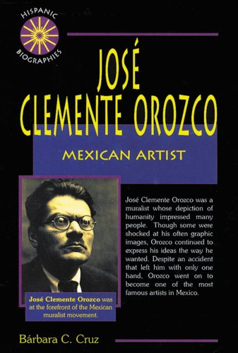 Jose Clemente Orozco: Mexican Artist (Hispanic Biographies)
