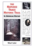The Natchez Trace Historic Trail in American history - William R. Sanford