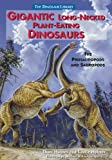 Gigantic Long-Necked Plant-Eating Dinosaurs: The Prosauropods and Sauropods