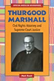 Thurgood Marshall: Civil Rights Attorney and Supreme Court Justice (African-American Biographies)