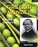 Gregor Mendel: Father of Genetics (Great Minds of Science)