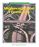 Highways and Freeways (Transportation and Communication Series)