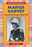 Marcus Garvey: Controversial Champion of Black Pride