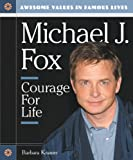 Michael J. Fox: Courage for Life (Awesome Values in Famous Lives)