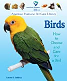 Birds: How to Choose and Care for a Bird