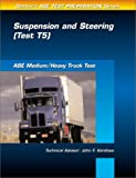 ASE Test Prep Series -- Medium/Heavy Duty Truck (T5): Suspension and Steering
