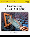 Customizing AutoCAD 2000 by Sham Tickoo, Gregory Neff