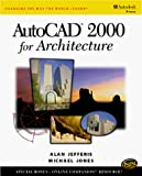 Autocad 2000 for Architecture by Alan Jefferis, Michael Jones, Tereasa Jones (Illustrator), Tereasa Jefferis (Illustrator)