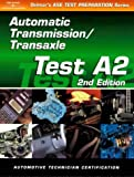 ASE Test Prep Series -- Automobile (A2): Automotive Transmissions and Transaxles