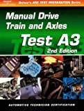 ASE Test Prep Series -- Automobile (A3): Automotive Manual Drive Train and Axles