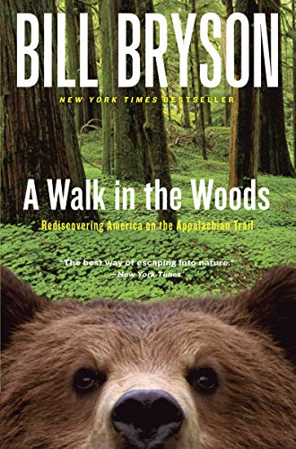 A Walk in the Woods: Rediscovering America on the Appalachian Trail (Official Guides to the Appalachian Trail), Bryson, Bill