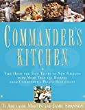 Commander's Kitchen : Take Home the True Taste of New Orleans With More Than 150 Recipes from Commander's Palace Restaurant