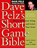 The Short Game Bible - Dave Pelz