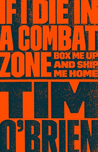 If I Die in a Combat Zone : Box Me Up and Ship Me Home