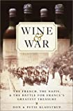 Wine & War: The French, the Nazis & the Battle for France's Greatest Treasure