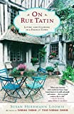 Cover Image of On Rue Tatin : Living and Cooking in a French Town by SUSAN HERRMANN LOOMIS published by Broadway