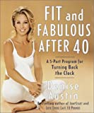 Fit and Fabulous after 40:A 5-Part Program for Turning Back the Clock; Denise Austin; 2001 Hardcover $19.96