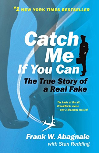 Catch Me If You Can: The True Story of a Real Fake, Abagnale, Frank W.; Redding, Stan