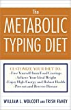 # The Metabolic Typing Diet: Customize Your Diet to Your Own Unique Body Chemistry by William Linz   Wolcott