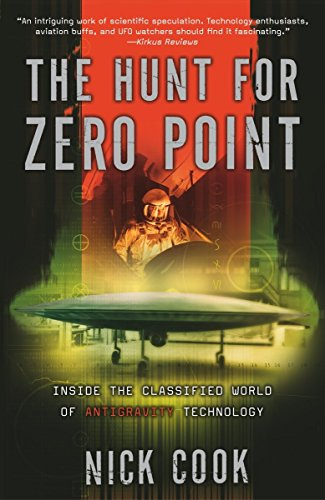 The Hunt for Zero Point: Inside the Classified World of Antigravity Technology, Cook, Nick