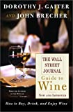 The Wall Street Journal Guide to Wine: New and Improved: How to Buy, Drink, and Enjoy Wine