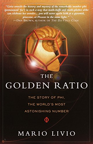 The Golden Ratio : The Story of   PHI, the World's Most Astonishing Number by Mario Livio (Author)