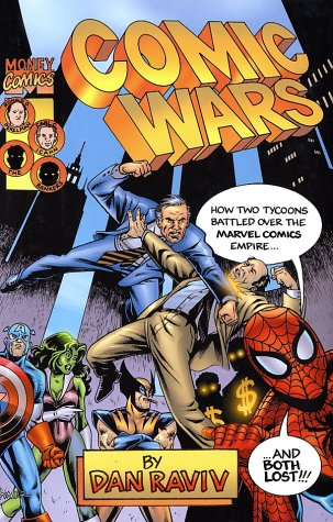 Comic Wars: How Two Tycoons Battled Over The Marvel Comics Empire And Both Lost Cover