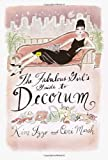 The Fabulous Girl's Guide to Decorum by Kim Izzo, Ceri Marsh