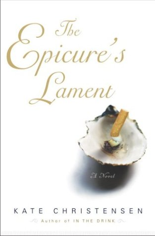 The Epicure's Lament: A Novel, Christensen, Kate