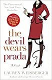 The Devil Wears Prada : A Novel by Lauren Weisberger